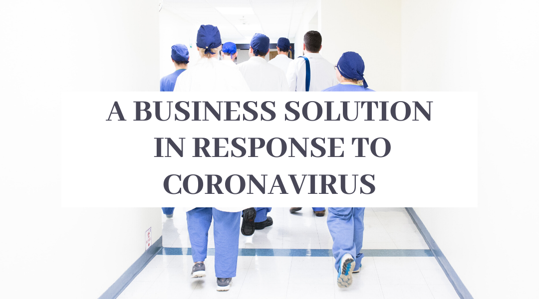 A Business Solution in Response to Coronavirus (COVID-19)
